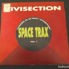 Discos de vinilo: SPACE TRAX VIVISECTION DIFICIL. Lote 90438074