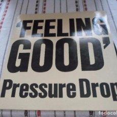 Discos de vinilo: FEELING GOOD PRESSURE DROP. Lote 90549985