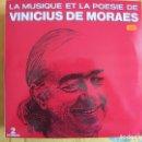 Discos de vinilo: LP - VINICIUS DE MORAES - LA MUSIQUE ET LA POESIE (DOBLE DISCO, FRANCE, SOMA RECORDS 1986). Lote 90558430