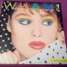 Discos de vinilo: WHAM - WAKE ME UP BEFORE YOU GO-GO - MAXI-SINGLE. Lote 90573948