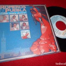 Discos de vinilo: LOS ROMEROS DE LA PUEBLA OTRA RAZON DE VIVIR SINGLE 7'' 1991 HISPAVOX DOBLE CARA. Lote 194381931