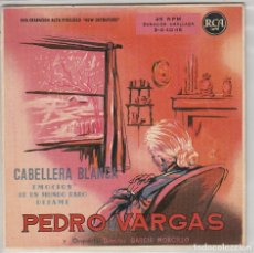 Discos de vinilo: PEDRO VARGAS / CABELLERA BLANCA + 3 (EP 1959). Lote 90608895