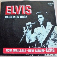 Discos de vinilo: ELVIS PRESLEY / RAISED ON ROCK (SINGLE RCA FRANCE, 1973) - DISCO DE VINILO 45 RPM (COLECCIONISTAS). Lote 90628355