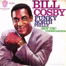 Discos de vinilo: BILL COSBY - FUNKY NORTH PHILLY + (SOY UN) CORRECAMINOS SINGLE 1968 SPAIN GOOD CONDITION. Lote 90629700