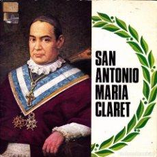 Discos de vinilo: SAN ANTONIO MARIA CLARET - BIOGRAFIA NARRADA LIBRETO 20 PAGINAS SINGLE 1970 SPAIN. Lote 90630525