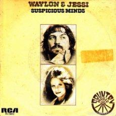 Discos de vinilo: WAYLON & JESSI - SUSPICIOUS MINDS + AIN'T THE ONE SINGLE 1976 SPAIN GOOD CONDITION. Lote 90631715