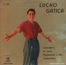 Discos de vinilo: LUCHO GATICA - ARRIVEDERCI / ES CIERTO / CONFORMIDAD / PREGUNTASELO A DIO...EP ODEON DE 1960 RF-2683. Lote 90652870