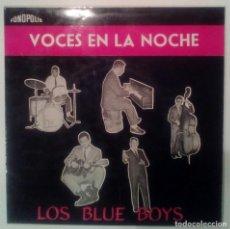 Discos de vinilo: LOS BLUE BOYS - VOCES EN LA NOCHE . Lote 90691885
