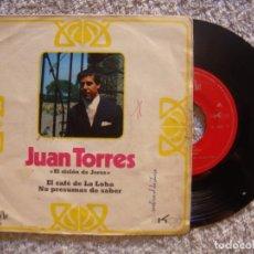 Discos de vinilo: SINGLE - JUAN TORRES (EL CICLON DE JEREZ) - 1971 - EL CAFE DE LA LOBA, NO PRESUMAS DE SABER . Lote 90702805
