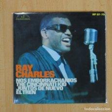 Discos de vinilo: RAY CHARLES - NOS EMBORRACHAMOS + 3 - EP. Lote 90754970