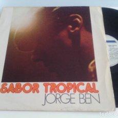 Discos de vinilo: LP VINILO JORGE BEN - SABOR TROPICAL - ORIG. BRASIL PRESS. 1986 - BOSSA NOVA LATIN FUNK - RARÍSIMO!!. Lote 90756300