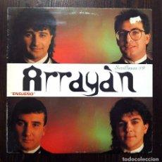 Discos de vinilo: LP ARRAYÁN - ENSUEÑO - SEVILLANAS 89 - FODS RECORDS 1988.. Lote 90757655