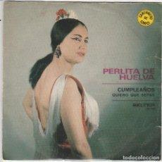 Discos de vinilo: PERLITA DE HUELVA / CUMPLEAÑOS / QUIERO QUE SEPAS (SINGLE 1971). Lote 90780705
