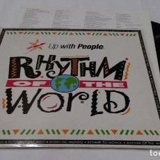 Discos de vinilo: UP WITH PEOPLE ?– RHYTHM OF THE WORLD LP 1990- BELGICA + ENCARTE CON LETRAS. Lote 90787720