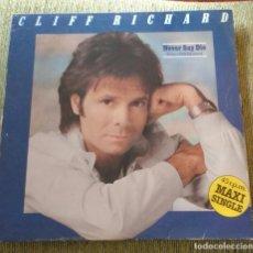 Discos de vinilo: CLIFF RICHARD - NEVER SAY DIE (GIVE A LITTLE BIT MORE). Lote 90787975