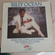 Discos de vinilo: BILLY OCEAN-WHEN THE GOING GETS TOUGH, THE TOUGH GET GOING . Lote 90813780