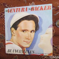 Discos de vinilo: D.J. VENTURA MR. BACKER SINGLE VINILO-TITULO BLANCANIEVES CON 2 TEMAS- ORIGINAL DEL 84- NUEVO. Lote 90866750
