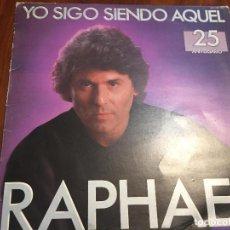 Discos de vinilo: RAPHAEL. YO SIGO SIENDO AQUEL. 25 ANIVERSARIO. DISCO LP HISPAVOX 1985. Lote 90869200