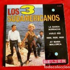 Discos de vinilo: LOS 3 SUDAMERICANOS (EP. 1966) LA BANDA BORRACHA - VUELO 502 - REIR - AY MAMA MALLORCA. Lote 90888385