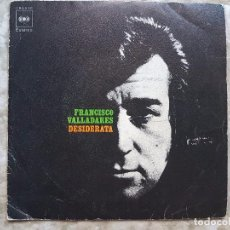 Discos de vinilo: FRANCISCO VALLADARES - DESIDERATA. Lote 90903040