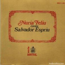 Discos de vinilo: NÚRIA FELIU - CANTA SALVADOR ESPRIU (EP) 1968 - CANÇÓ CATALANA. Lote 29516901