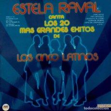 Discos de vinilo: ESTELA RAVAL CANTA LOS 20 MAS GRANDES EXITOS DE LOS CINCO LATINOS. LP ESPAÑA. Lote 90977950