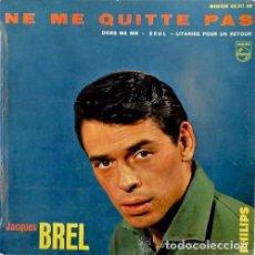 Discos de vinilo: JACQUES BREL– NE ME QUITTE PAS - EP FRANCE 1964. Lote 91058725
