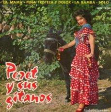 Discos de vinilo: PERET Y SUS GITANOS, EP, LA MAMA + 3, AÑO 1964. Lote 91066605