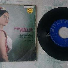 Discos de vinilo: PERLITA DE HUELVA: CUMPLEAÑOS / QUIERO QUE SEPAS (BELTER 1971). Lote 91218805