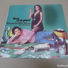 Discos de vinilo: RICCARDO DEL TURCO (LP) TANTO YO NO GANARE AÑO 1974 – EN ESPAÑOL - PROMOCIONAL. Lote 91288865