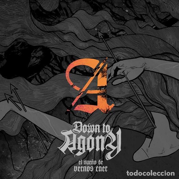 DOWN TO AGONY : EL SUEÑO DE VERNOS CAER. (AGONY RDS / MALA RAZA, 2009) (Música - Discos - LP Vinilo - Punk - Hard Core)