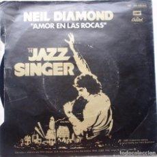 Discos de vinilo: NEIL DIAMOND ''AMOR EN LAS ROCAS'' DISCO 2 CANCIONES VINILO DE 7'' DEL AÑO 1980. Lote 91305210
