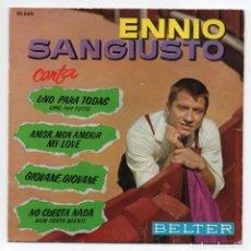 Discos de vinilo: DISCO EP 45 RPM - ENNIO SANGIUSTO (BELTER 50660). Lote 91378750