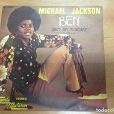 Discos de vinilo: SINGLE MICHAEL JACKSON / BEN / AIN' T NO SUNSHINE EDITADO EN ESPAÑA. Lote 91438040