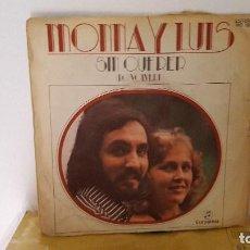 Discos de vinilo: SINGLE - MONNA Y LUIS - SIN QUERER (NO VOLVERE) - COLUMBIA MO 1801 - 1978. Lote 91477920