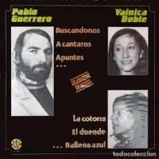 Discos de vinilo: PABLO GUERRERO / VAINICA DOBLE - VAINICA DOBLE / PABLO GUERRERO. Lote 89626275