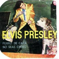 Discos de vinilo: ELVIS PRESLEY PERRO DE CAZA NO SEAS CRUEL SINGLE EDICION 1958. Lote 91529785