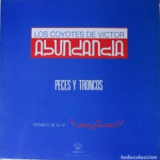 Discos de vinilo: COYOTES, LOS (DE VICTOR ABUNDANCIA): PECES Y TRONCOS / CORAZÓN DE RELOJ (RE.MEZCLA). Lote 91534210