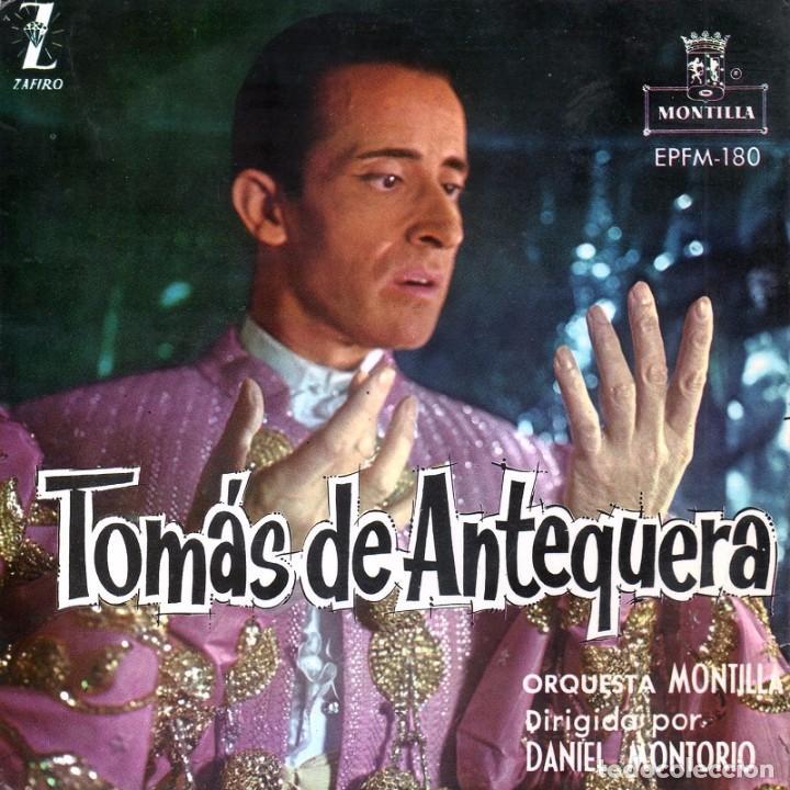 TOMAS DE ANTEQUERA 1960 ZAFIRO MONTILLA EPFM-180 (Música - Discos de Vinilo - EPs - Flamenco, Canción española y Cuplé)
