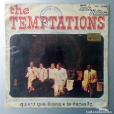 Discos de vinilo: THE TEMPTATIONS – QUIERO QUE LLUEVA / TE NECESITO TAMLA MOTOWN – M-5029 SPAIN 1968. Lote 91607055