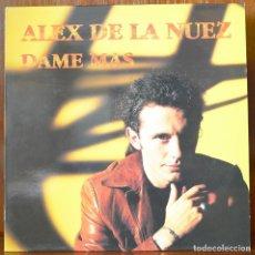 Discos de vinilo: ALEX DE LA NUEZ-DAME MÁS (EMI RECORDS,1994). Lote 91647945