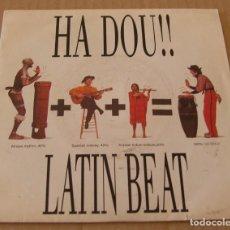 Discos de vinilo: LATIN BEAT : HA DOU !!! ( CRIS FONTECILLA, DE SACRED DOLLS, GUITARRA ELECTRICA ). Lote 91685940