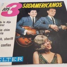 Discos de vinilo: VINILO MAXI SINGLE 7 , LOS 3 SUDAMERICANOS , BELTER . Lote 91748185