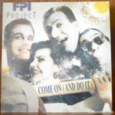 Discos de vinilo: FPI PROJECT-COME ON (AND DO IT) (BLANCO Y NEGRO,1993). Lote 91751565