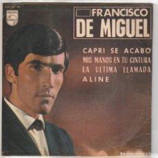 Discos de vinilo: FRANCISCO DE MIGUEL / CAPRI SE ACABO + 3 (EP 1965). Lote 91786315