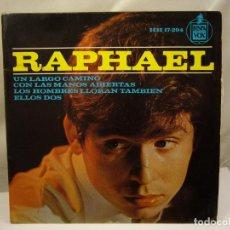 Discos de vinilo: RAPHAEL EP HISPAVOX 1964 UN LARGO CAMINO/ CON LAS MANOS ABIERTAS/LOS HOMBRES LLORAN TAMBIEN/ ELLOS . Lote 91790620