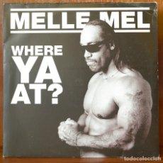 Discos de vinilo: MELLE MEL-WHERE YA AT? (HOT SHIT RECORDS,2003). Lote 91843425
