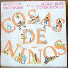 Discos de vinilo: ANA BELEN, VICTOR MANUEL, MIGUEL BOSE Y MÁS-COSAS DE NIÑOS (CBS,1980). Lote 91846735