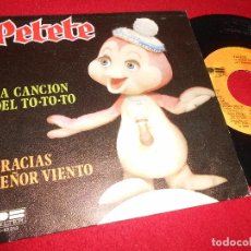 Discos de vinilo: PETETE LA CANCION DEL TO-TO-TO/GRACIAS SEÑOR VIENTO SINGLE 7'' 1981 BELTER TV TELEVISION. Lote 91866860