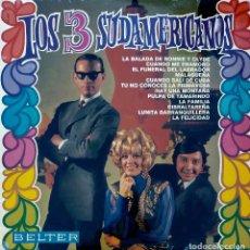 Discos de vinilo: LOS 3 SUDAMERICANOS. LP ORIGINAL EN BELTER.. Lote 91941890